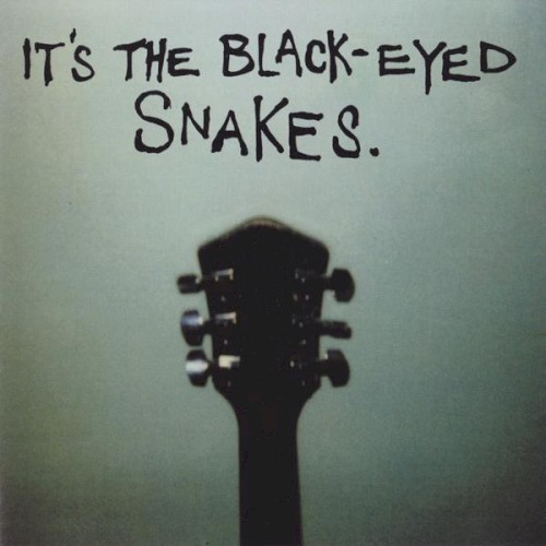 It's The Black-Eyed Snakes