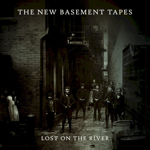 Lost On The River: The New Basement Tapes